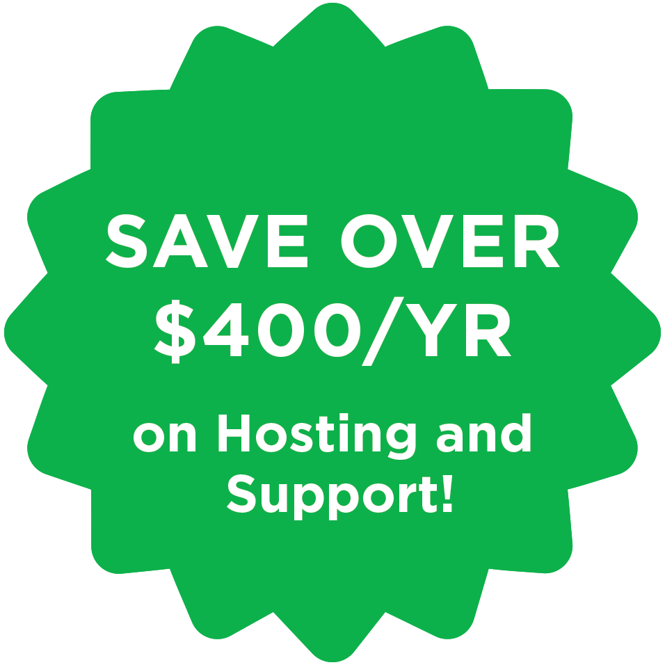 Save over $400 a year with bundled hosting and support!