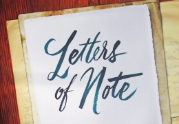 Letters of Note: An Eclectic Collection of Correspondence